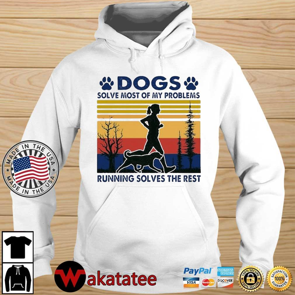 Dogs Solve Most Of My Problems Running Solves The Rest Vintage Retro Shirt Wakatatee hoodie trang