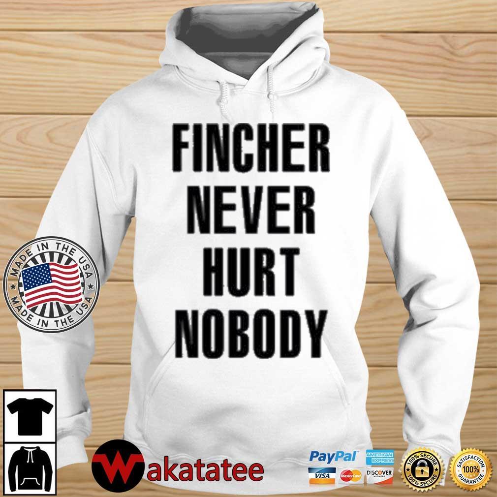 Fincher Never Hurt Nobody Shirt Wakatatee hoodie trang
