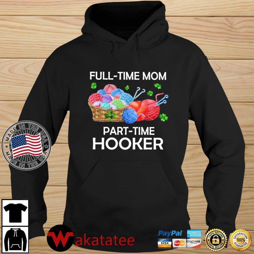 Full-time mom part-time hooker s Wakatatee hoodie den