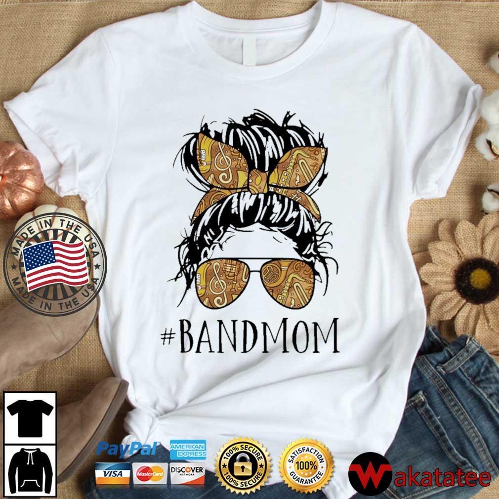 Girl #Bandmom shirt