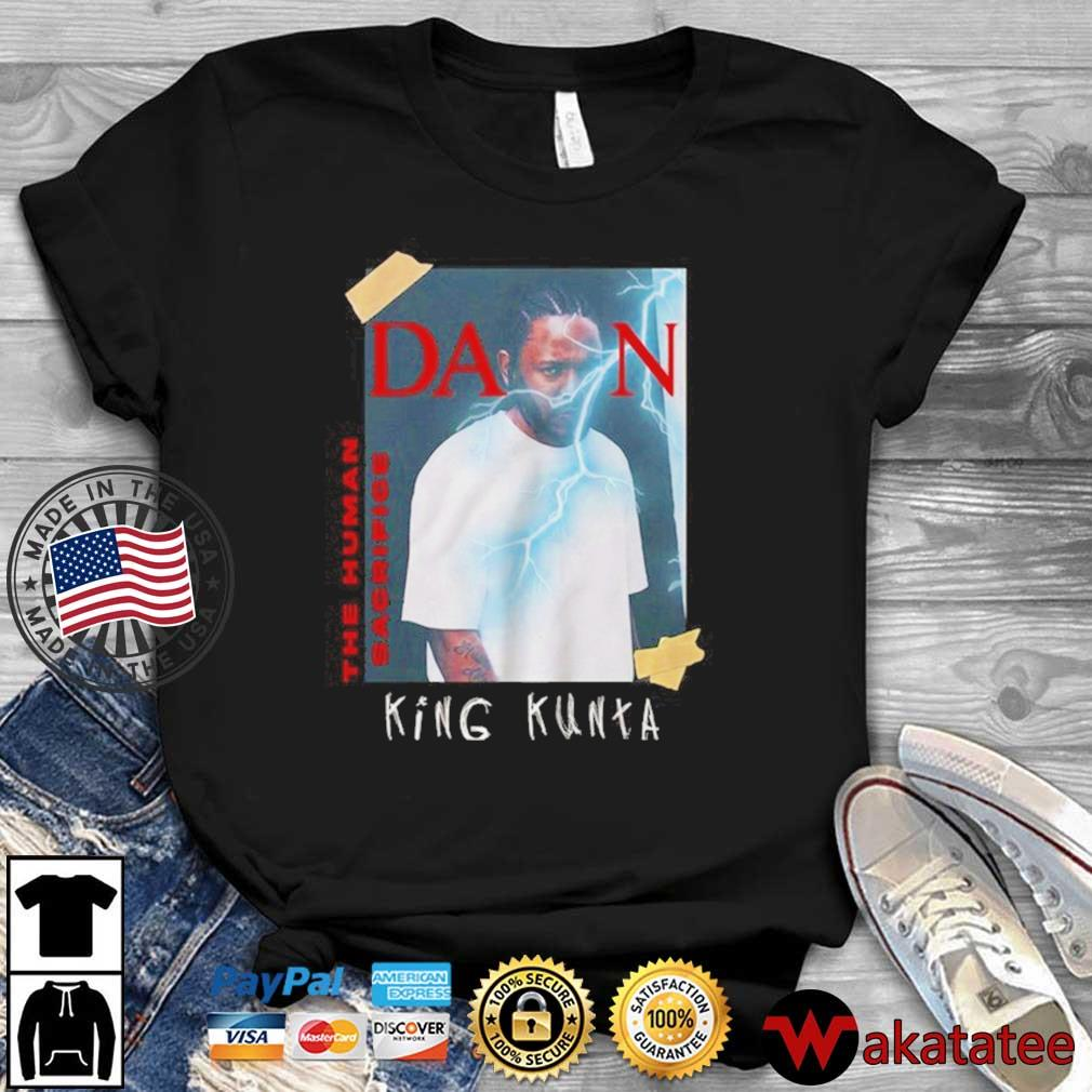 Kendrick Lamar Damn The Human Sacrifice King Kunta Shirt