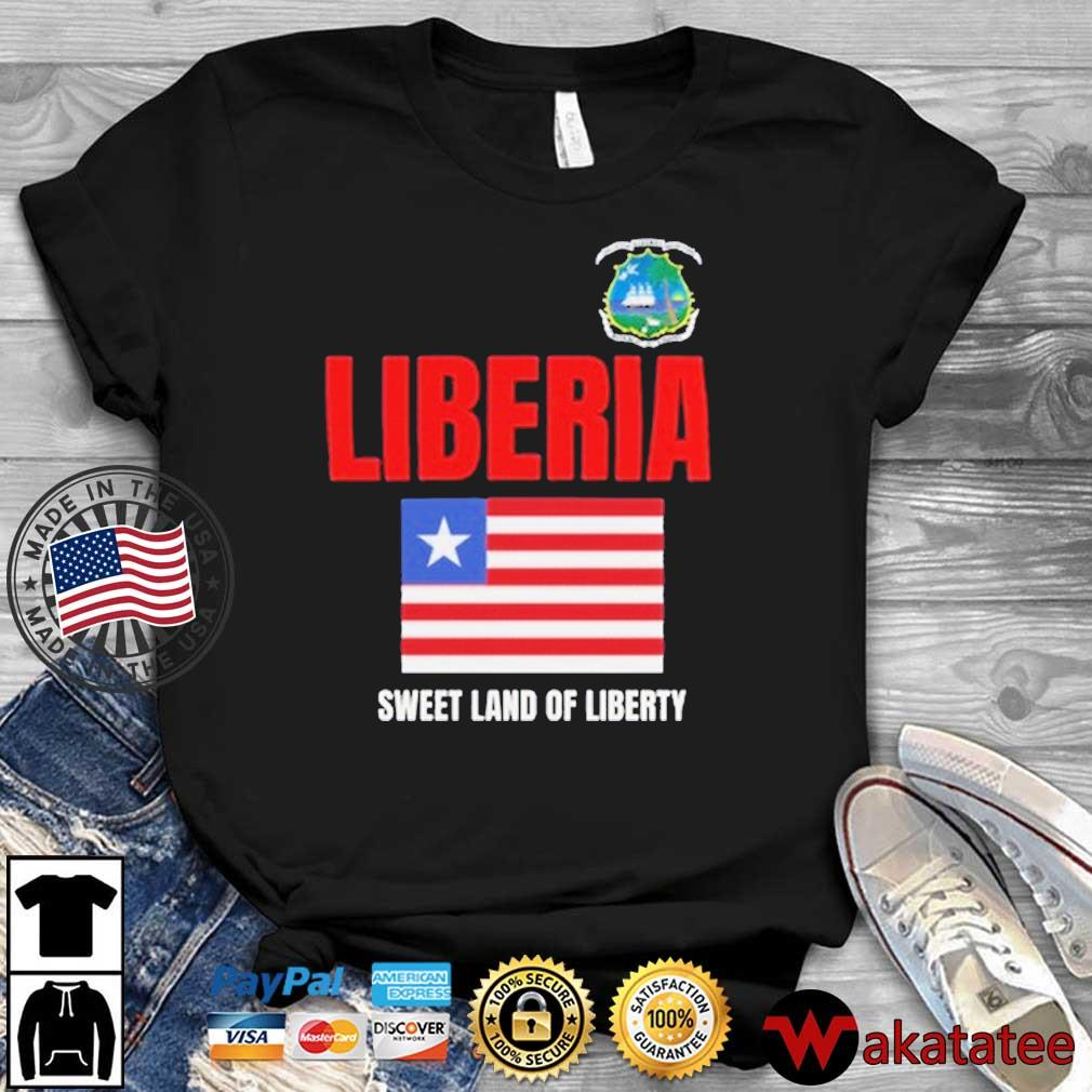 Liberia Sweet Land Of Liberty American Flag Shirt