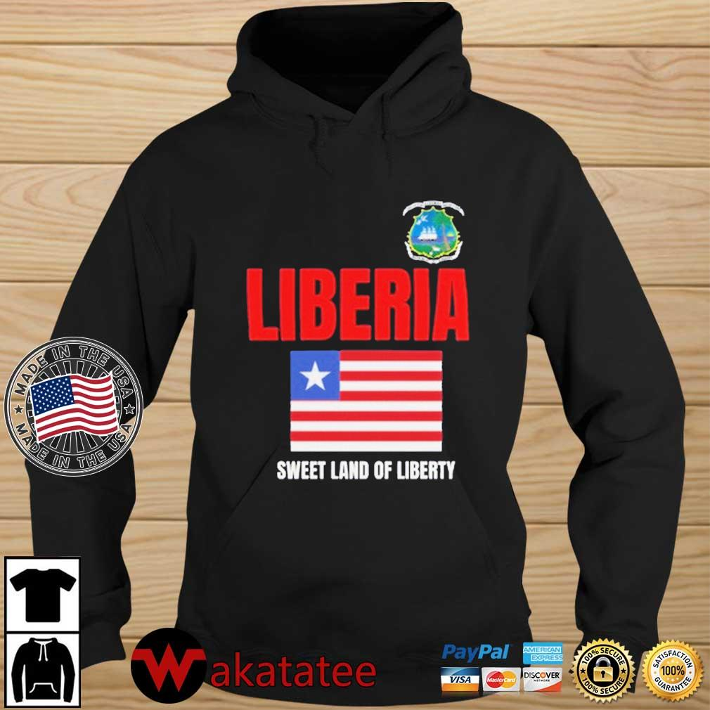 Liberia Sweet Land Of Liberty American Flag Shirt Wakatatee hoodie den