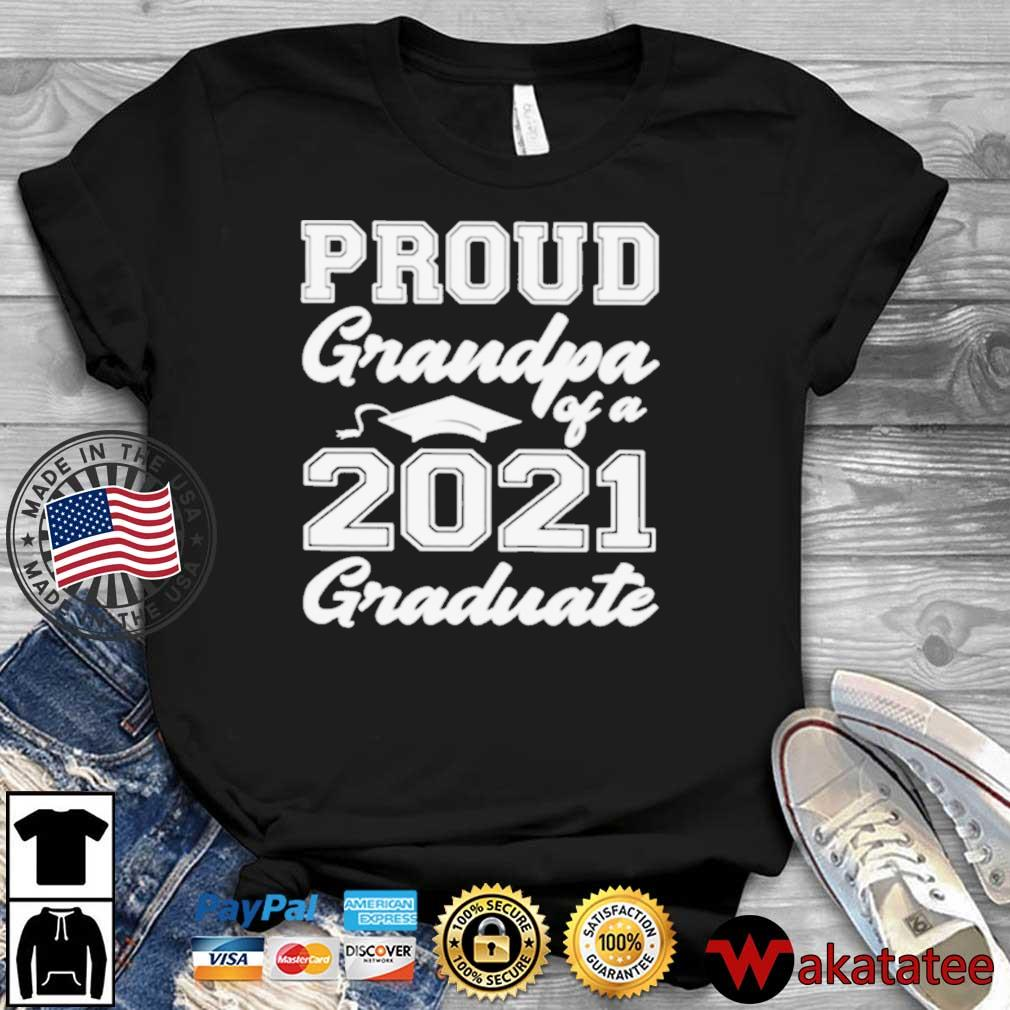 Proud Grandpa Of A 2021 Graduate Shirt