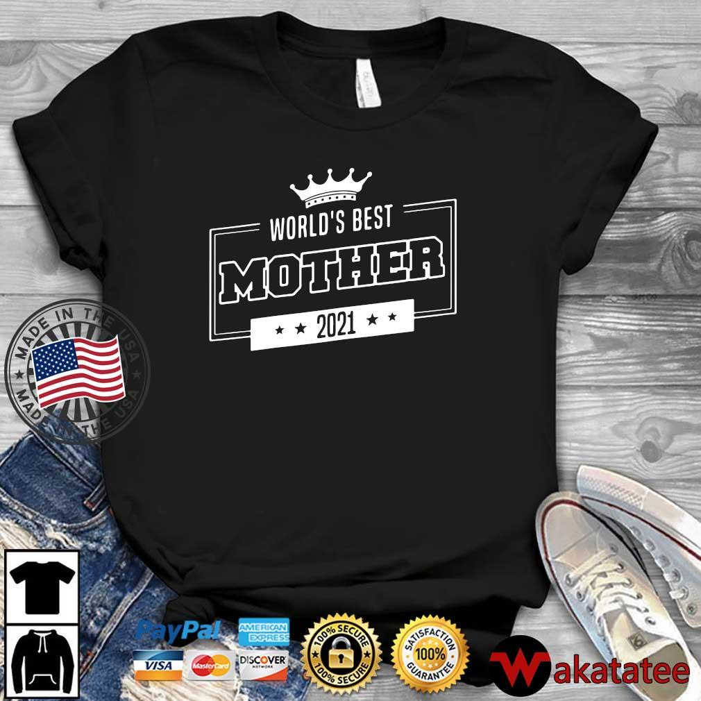World's best mother 2021 shirt