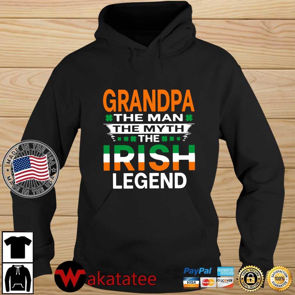 Grandpa the man the myth Irish legend St Patrick's Day Wakatatee hoodie den