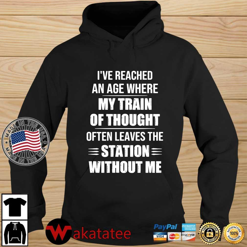 I've reached an age where my train of thought often leaves the station without Me Wakatatee hoodie den