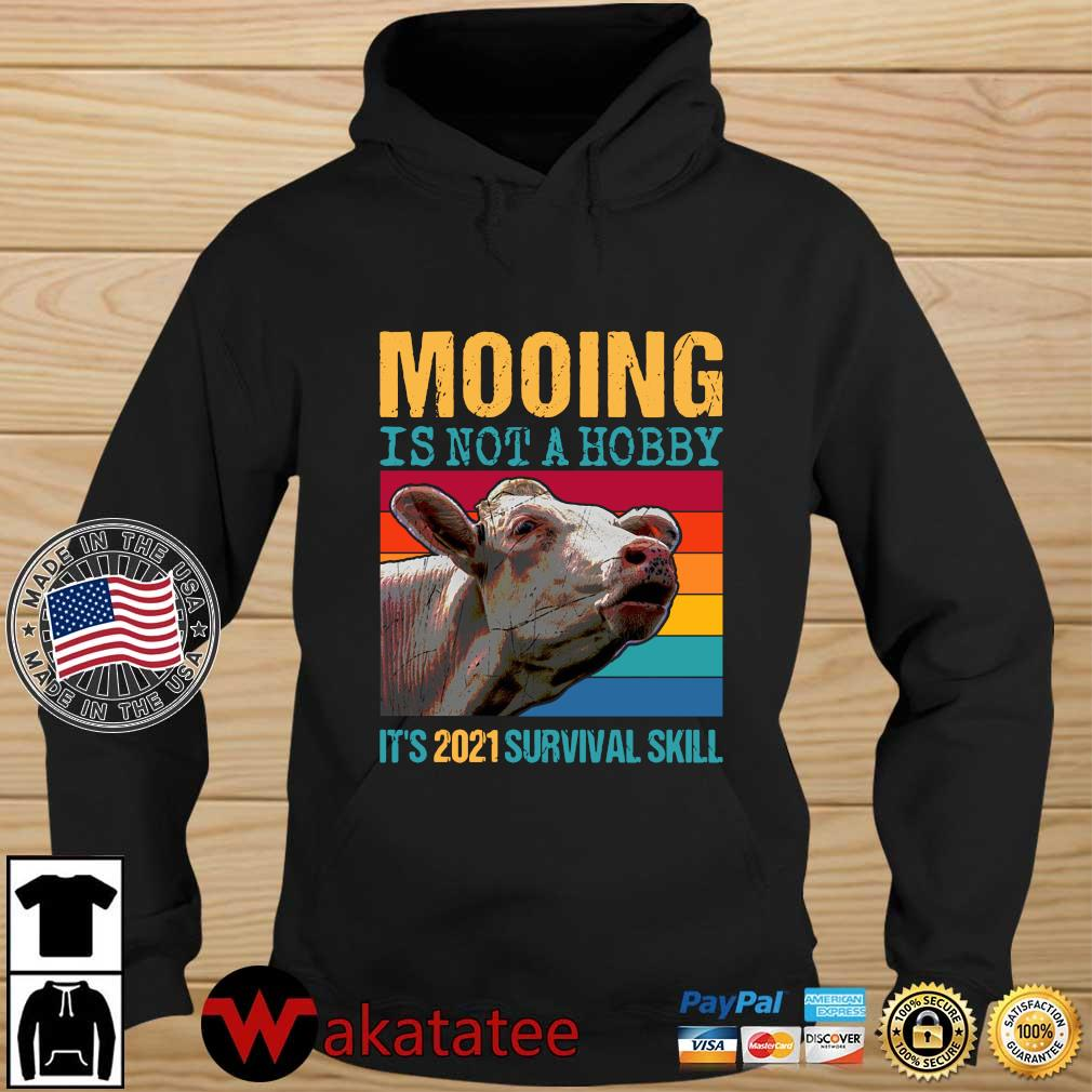 Mooing is not a hobby it's 2021 survival skill vintage Wakatatee hoodie den