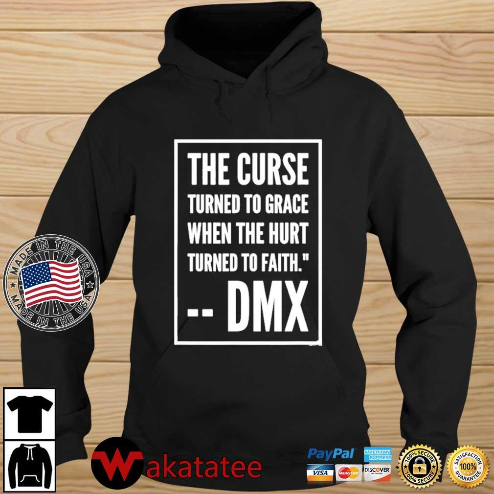DMX the curse turned to grace when the hurt turned to faith Wakatatee hoodie den