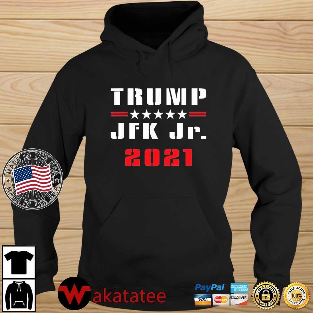 Donald Trump JFK Jr 2021 Shirt Wakatatee hoodie den