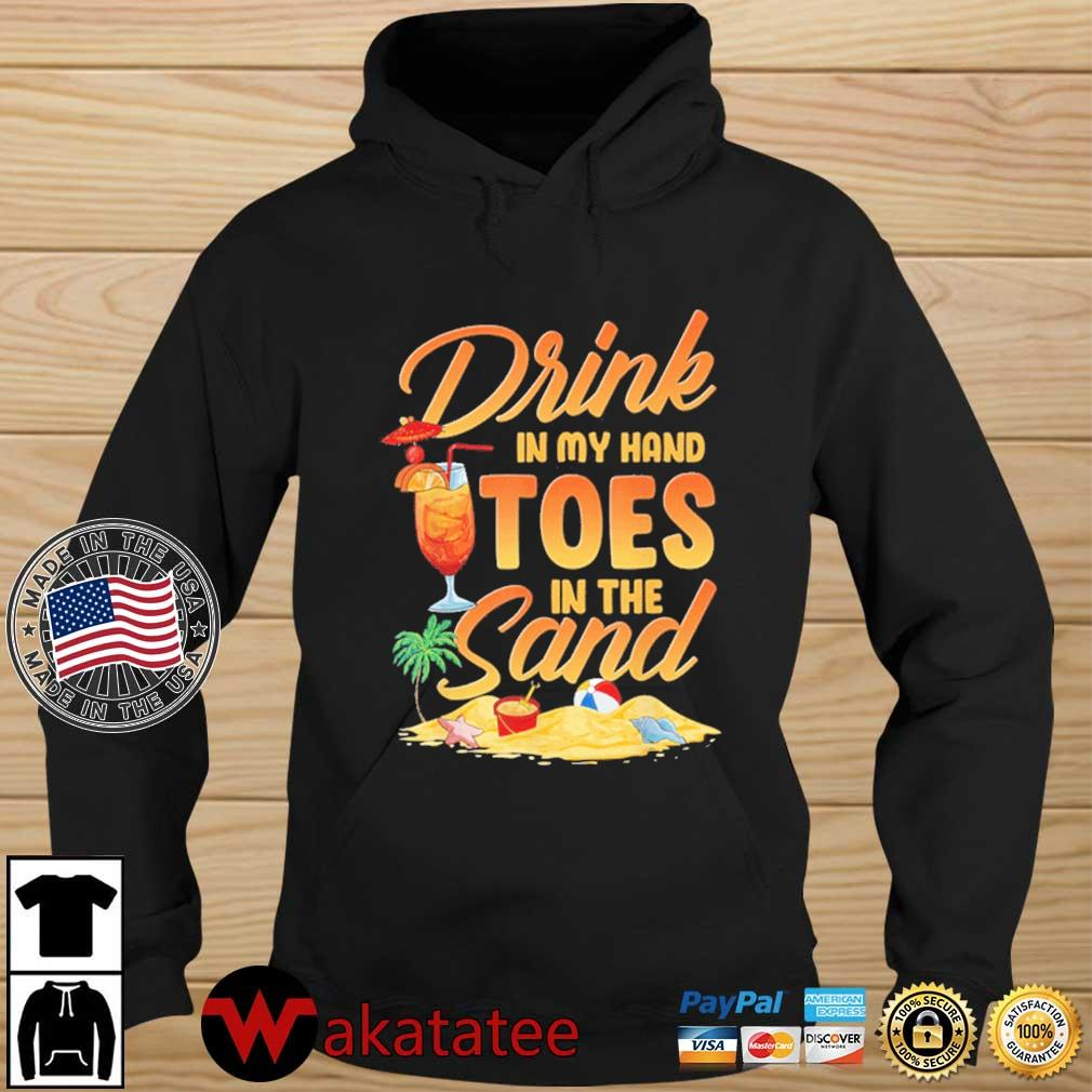Drink in my hand toes in the sand Wakatatee hoodie den