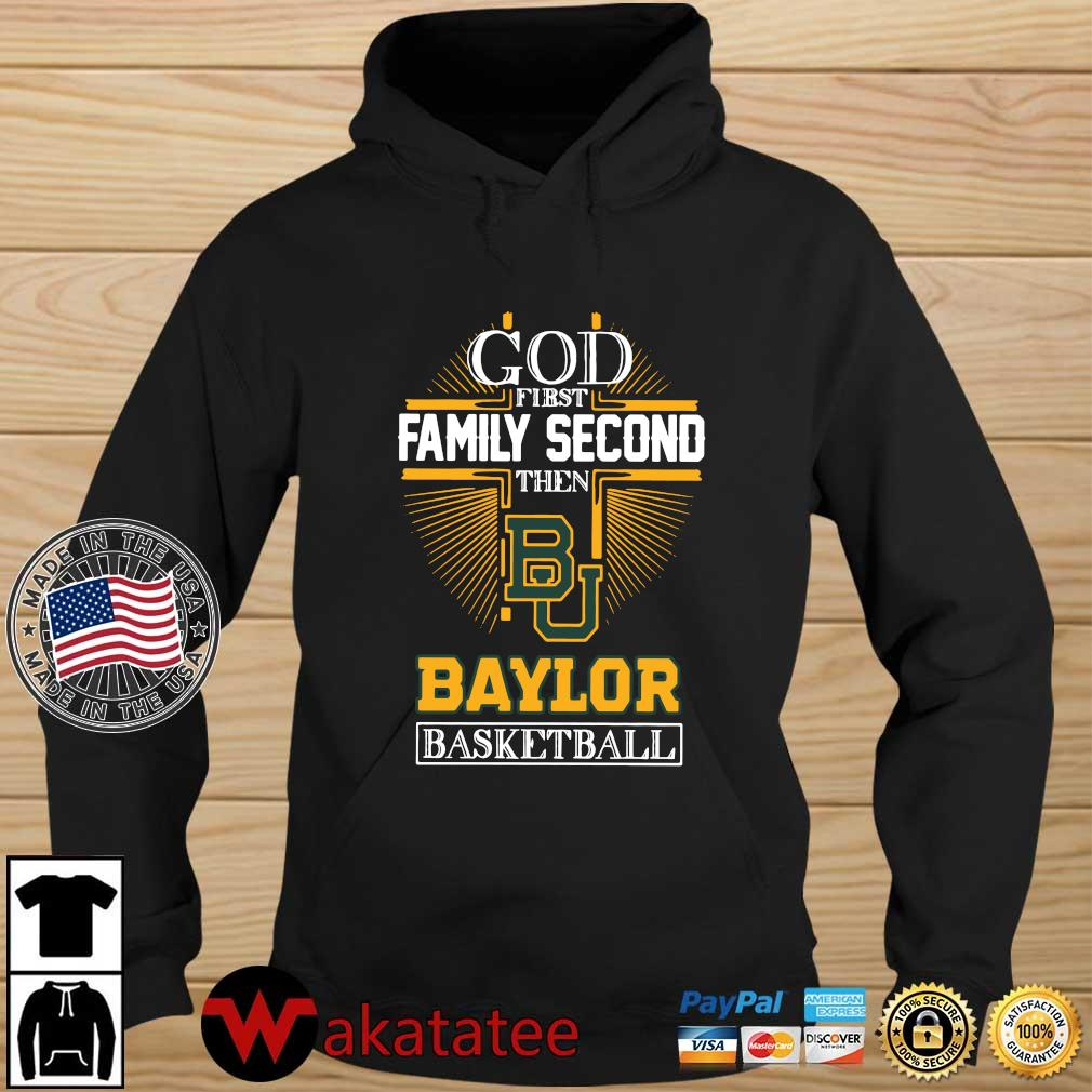 God first family second then Baylor Bears basketball Wakatatee hoodie den