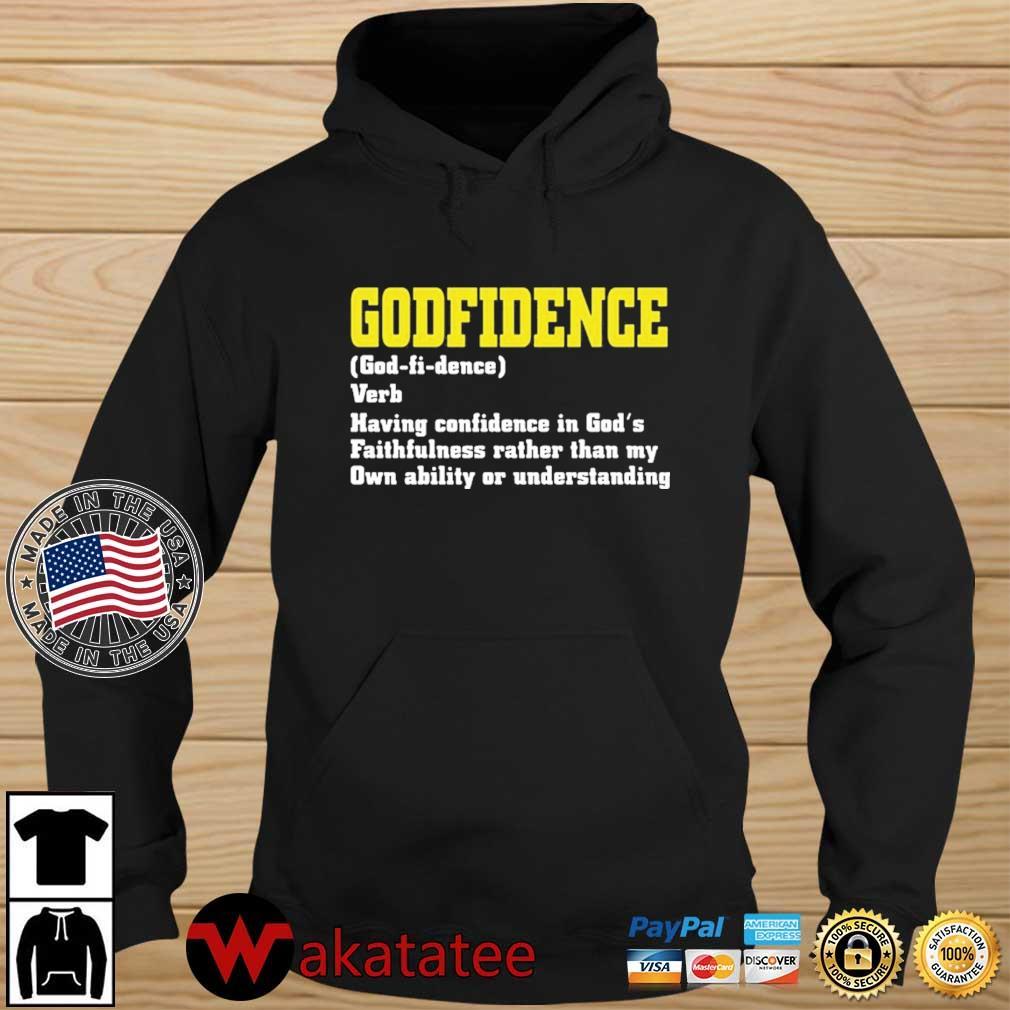 Godfidence Having Confidence In God's Faithfulness Shirt Wakatatee hoodie den