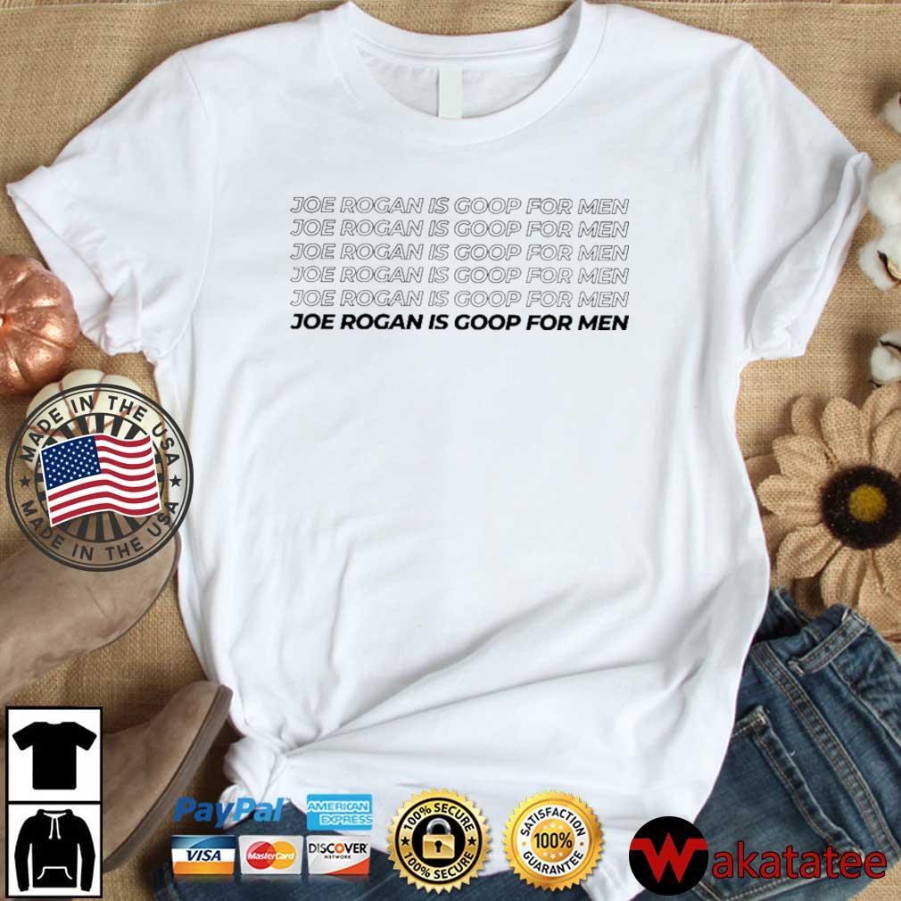Joe Rogan Is Goop For Men T-Shirt Wakatatee dai dien trang