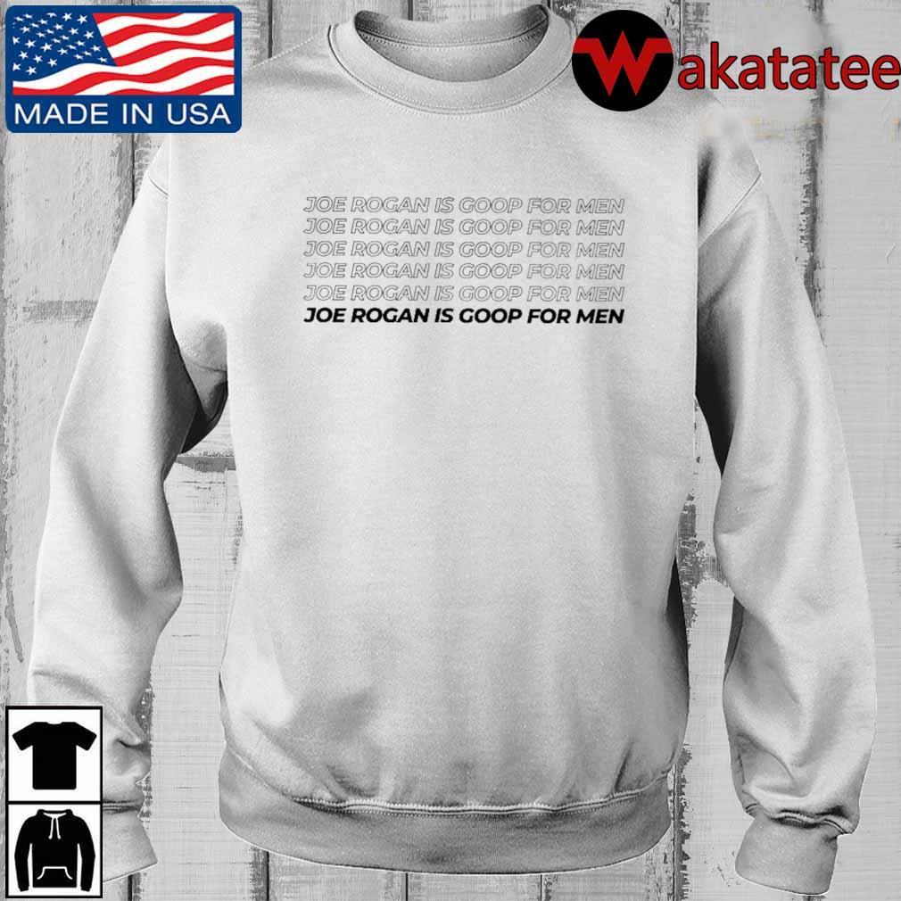 Joe Rogan Is Goop For Men T-Shirt