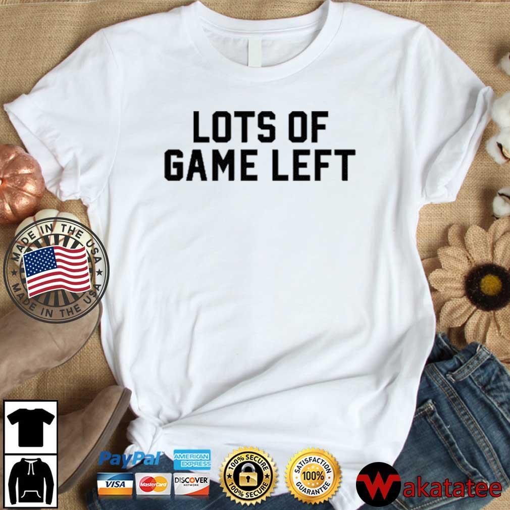 Lots Of Game Left Shirt Wakatatee dai dien trang