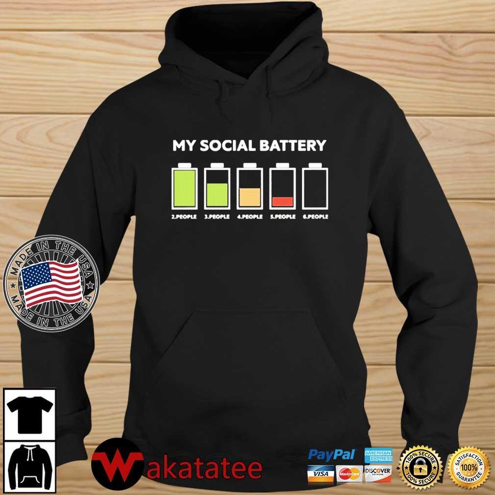My Social Battery 2 People 3 People 4 People 5 People 6 People Shirt Wakatatee hoodie den