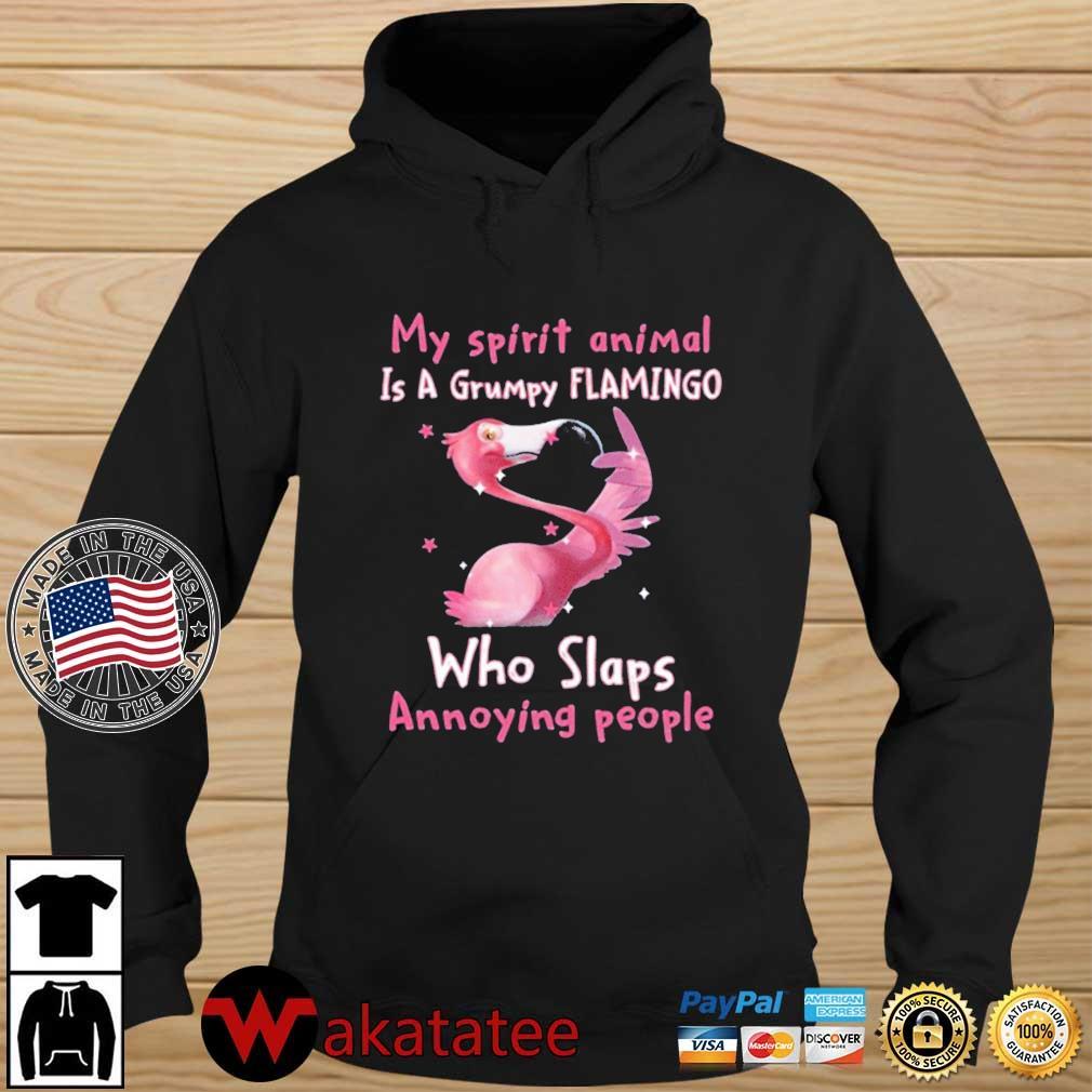 My Spirit Animal Is A Grumpy Flamingo Who Slaps Annoying People Shirt Wakatatee hoodie den