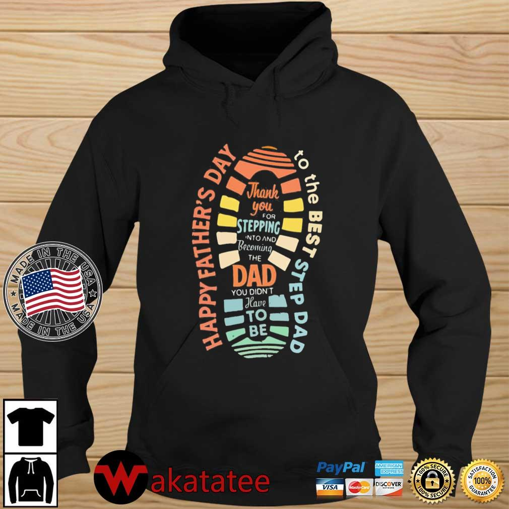Thank you for stepping into and becoming the dad Wakatatee hoodie den