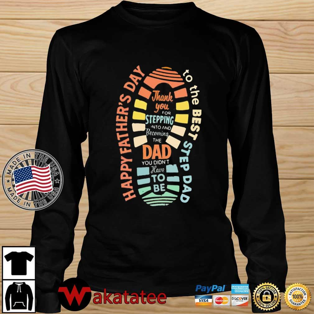 Thank you for stepping into and becoming the dad Wakatatee longsleeve den