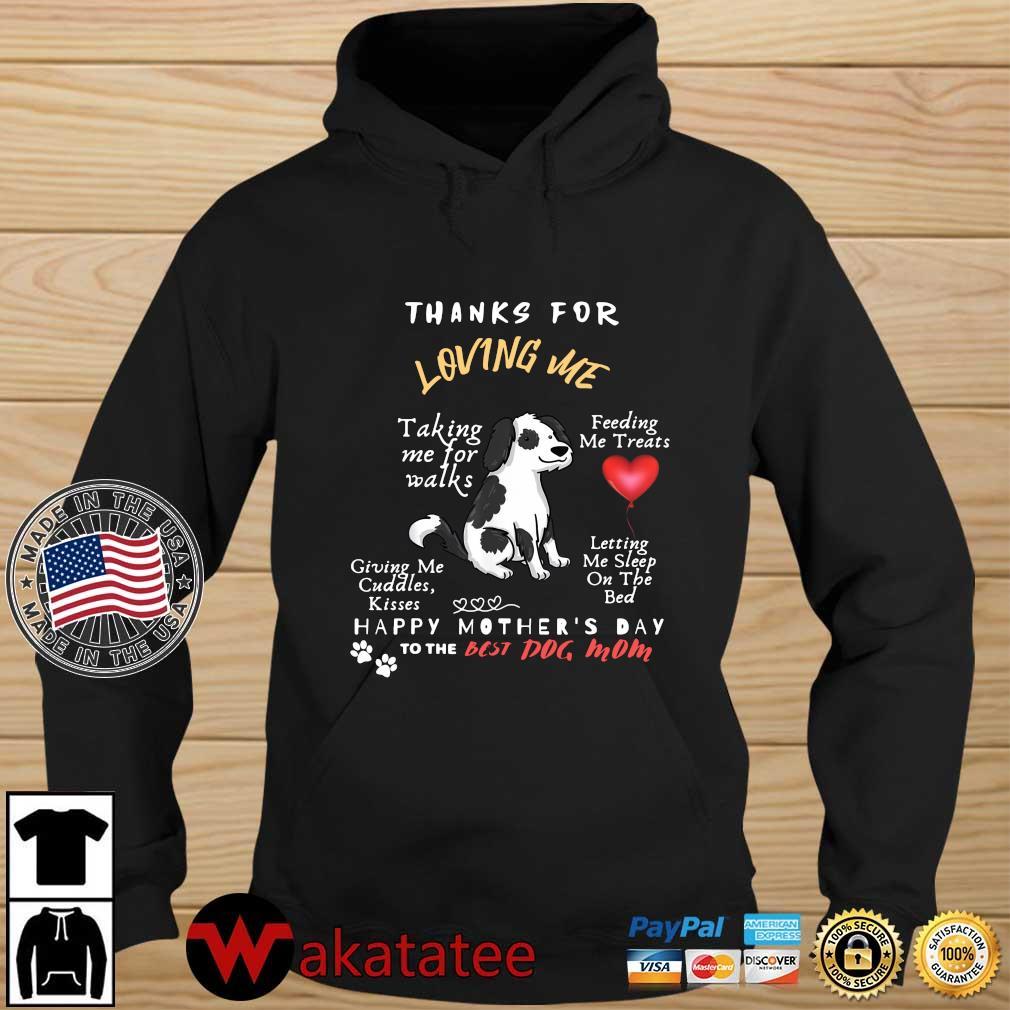 Thanks for loving Me talking Me for walks feeding Me treats Wakatatee hoodie den