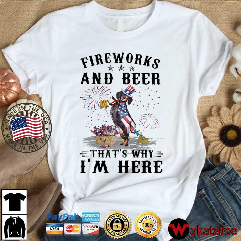 Dachshund fireworks and beer that's why I'm here 4th Of July s Wakatatee dai dien trang