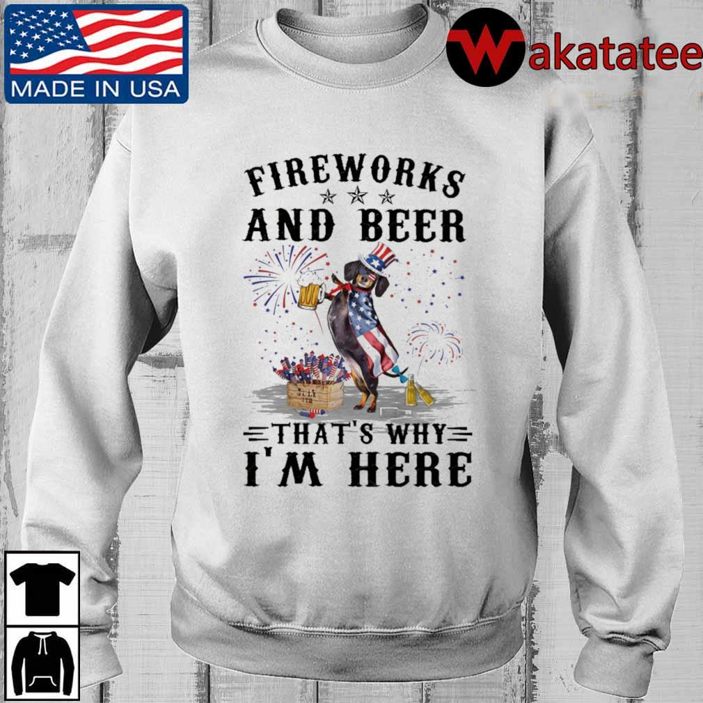 Dachshund fireworks and beer that's why I'm here 4th Of July shirt