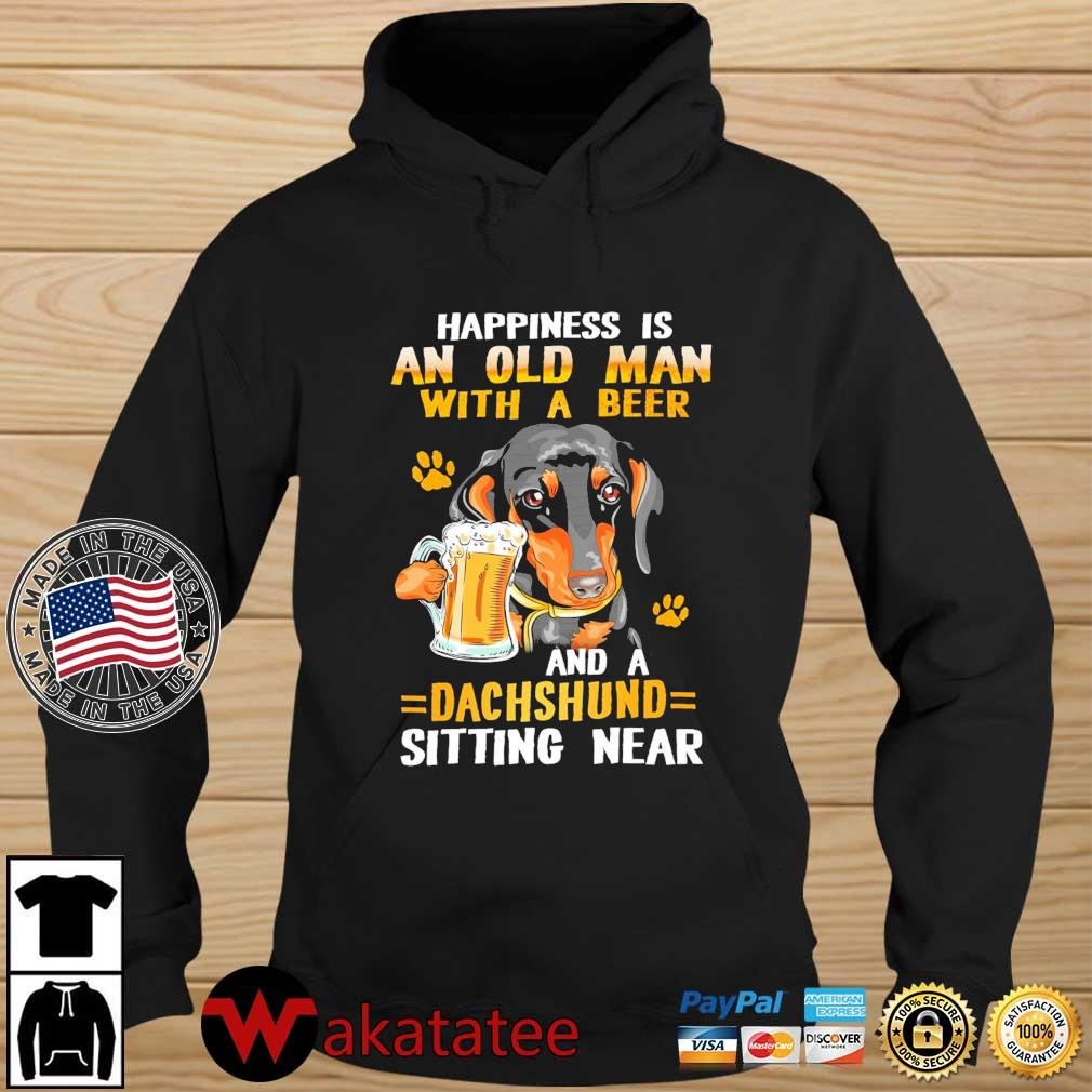 Happiness is an old man with beer and a dachshund sitting near s Wakatatee hoodie den