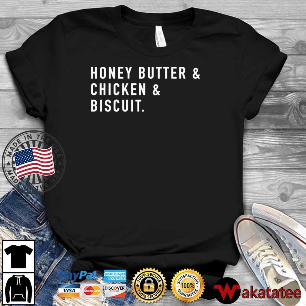 Honey Butter Chicken Biscuit Shirt