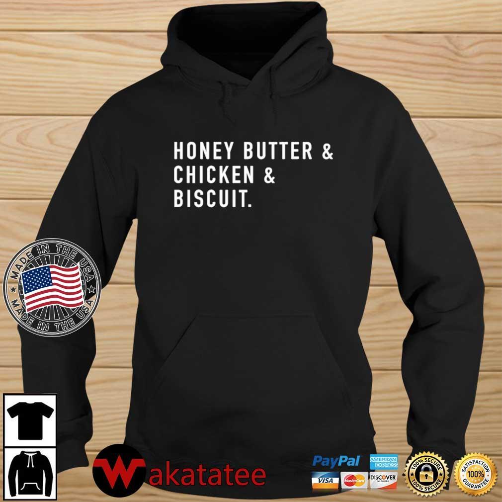 Honey Butter Chicken Biscuit Shirt Wakatatee hoodie den