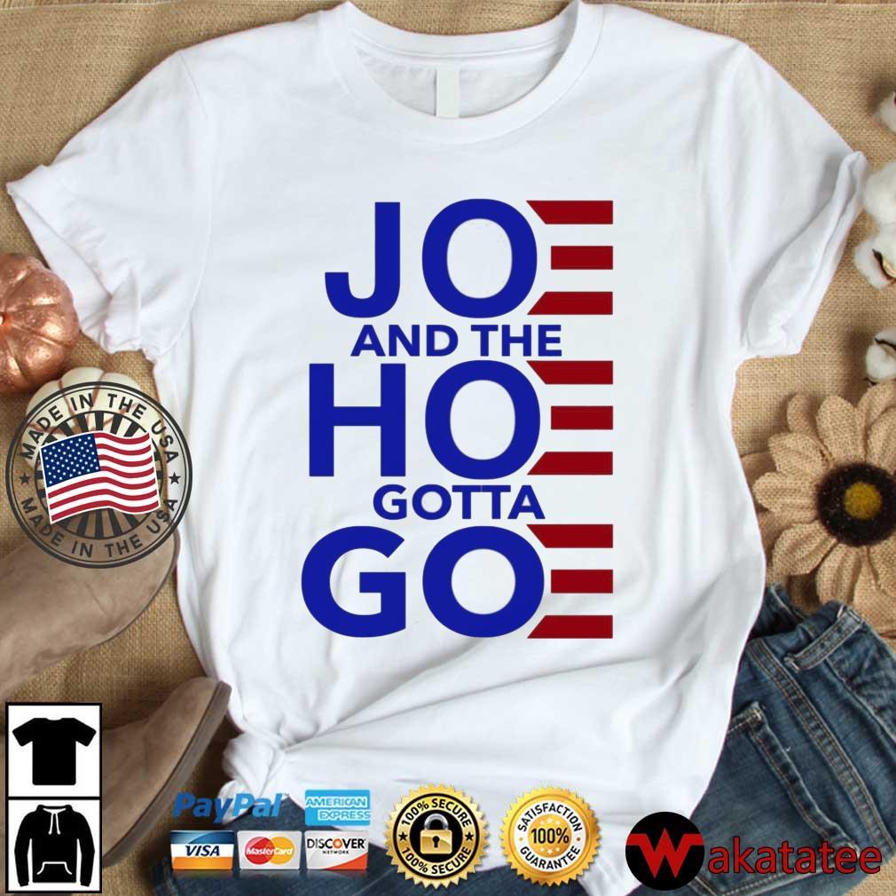 Joe And The Hoe Gotta Go Shirt Wakatatee dai dien trang