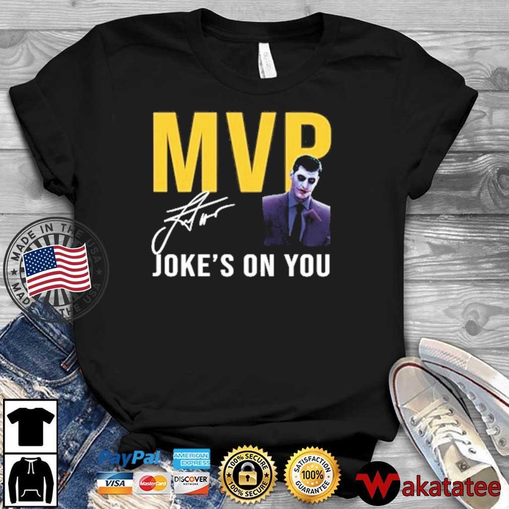 Nikola Jokic Too Skinny Can't Jump MVP Joke's On You Michael Malone's Shirt