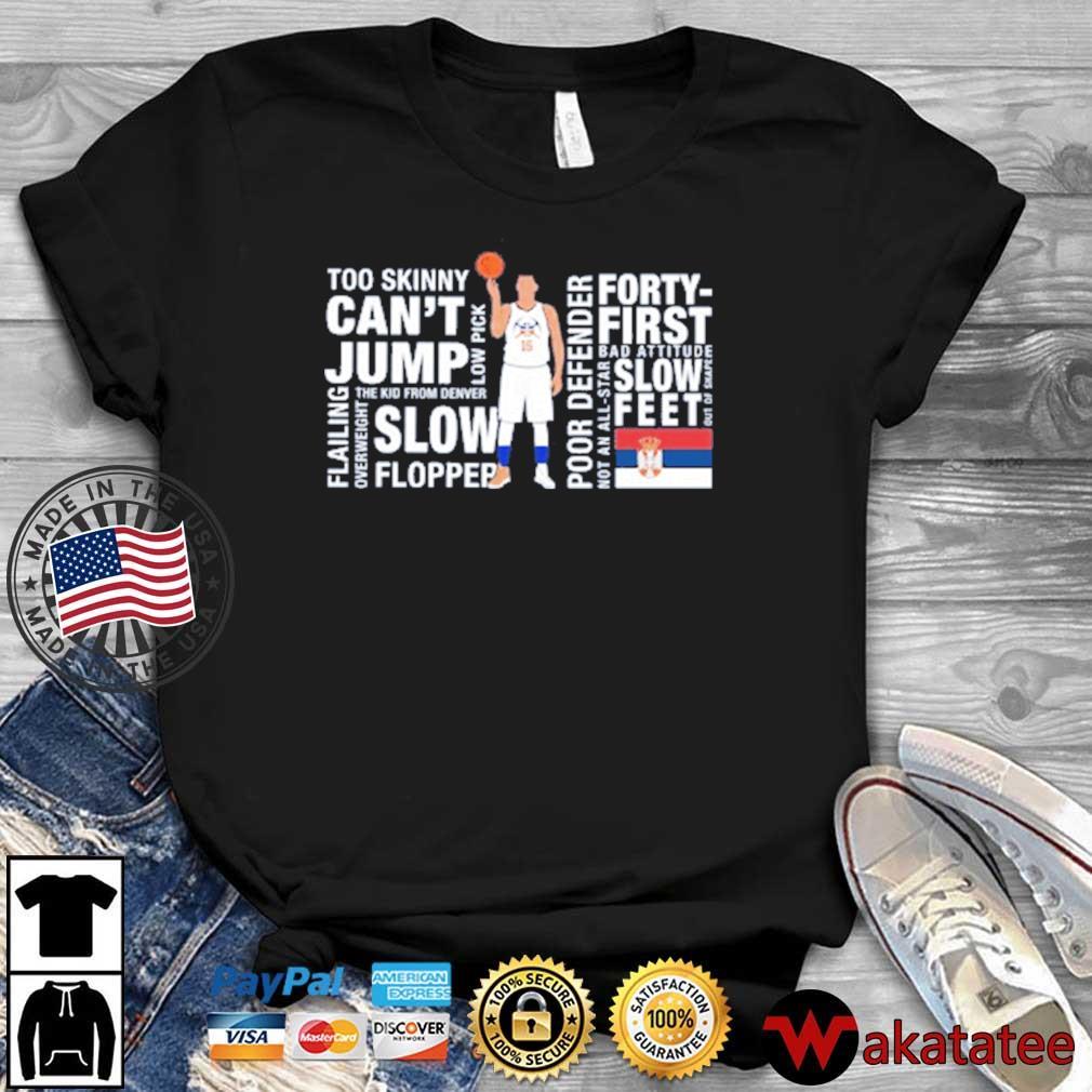 Nikola Jokić Too Skinny Can't Jump MVP Joke's On You Michael Malone Shirt