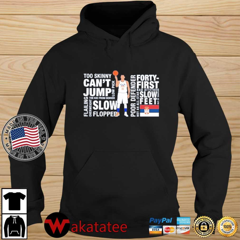 Nikola Jokić Too Skinny Can't Jump MVP Joke's On You Michael Malone Shirt Wakatatee hoodie den
