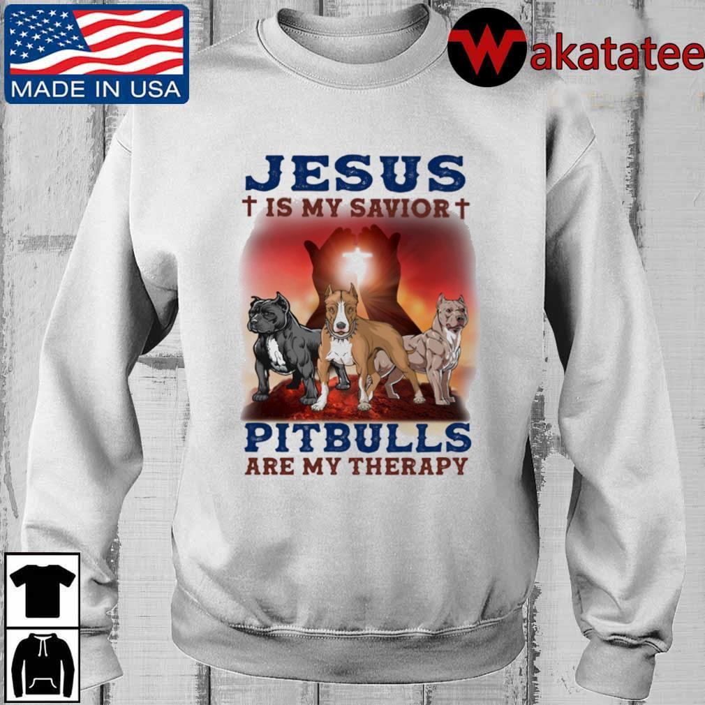Pitbulls Jesus is my savior are my therapy shirt