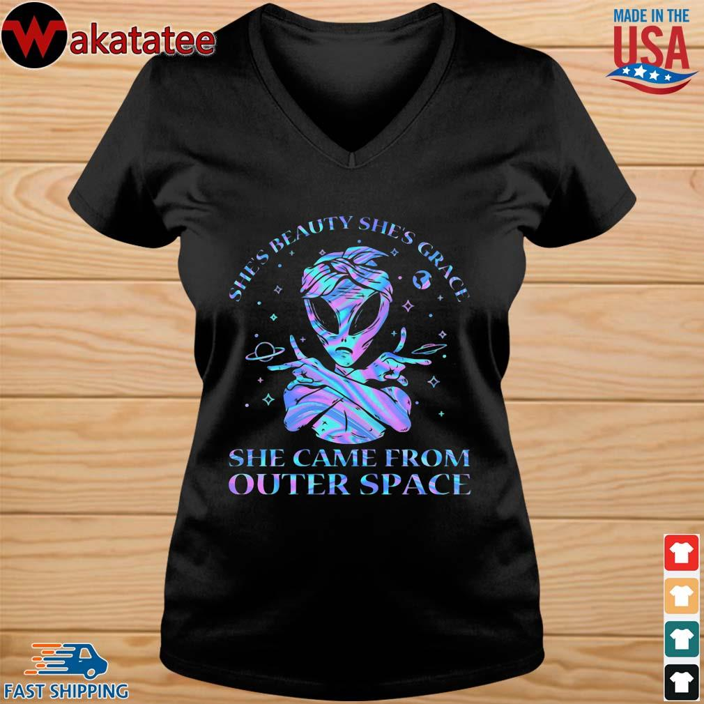 Alien She's Beauty She's Grace She Came From Outer Space Shirt vneck den