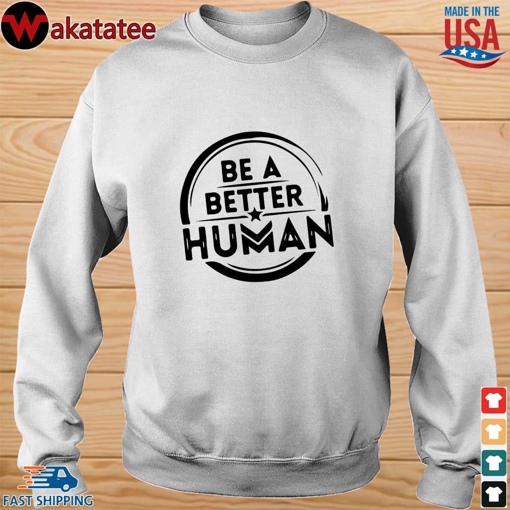 Be a better human s Sweater trang