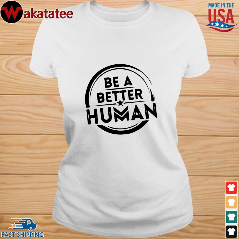 Be a better human s ladies trang