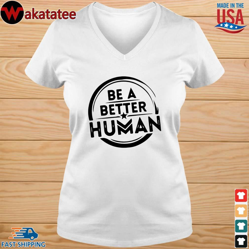 Be a better human s vneck trang