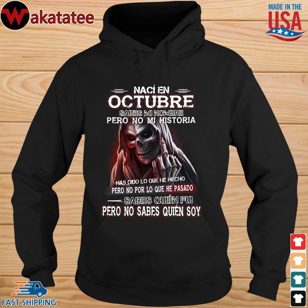 Death naci en octubre sabes mi nombre pero no mi historia sabes quien fui pero no sabes quien soy s hoodie den