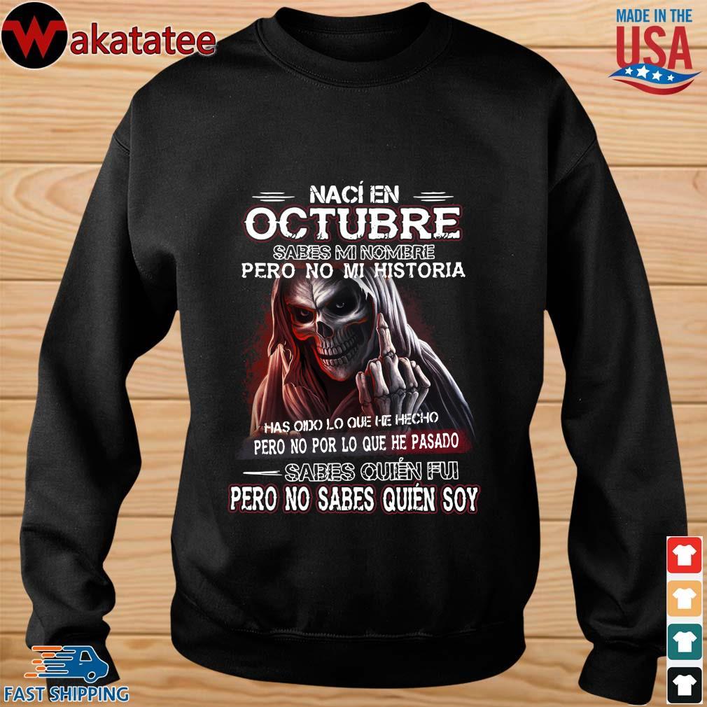 Death naci en octubre sabes mi nombre pero no mi historia sabes quien fui pero no sabes quien soy s sweater den