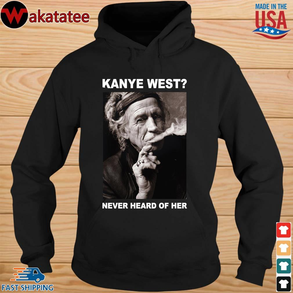 Keith Richards kanye west never heard of her s hoodie den