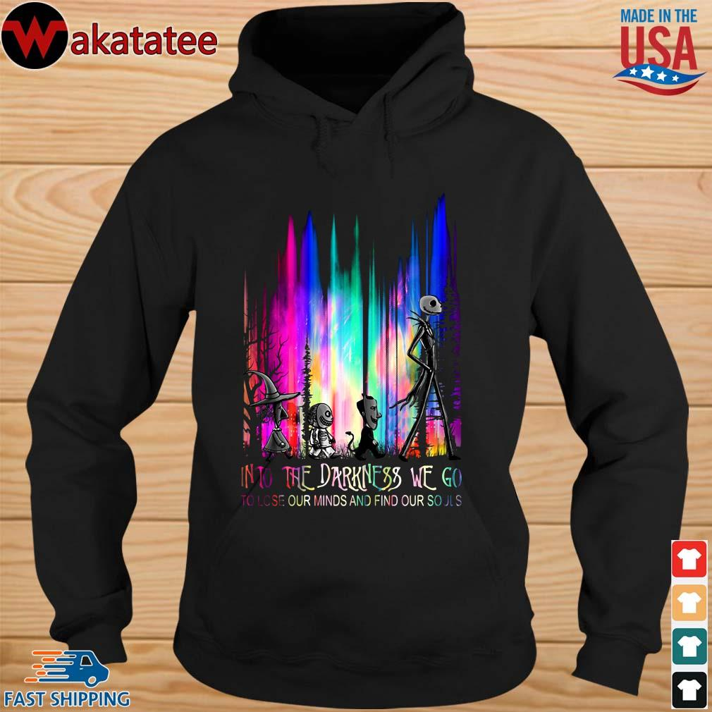 Nightmare Abbey Road Into The Darkness We Go To Lose Our Minds And Find Our Souls Shir hoodie den