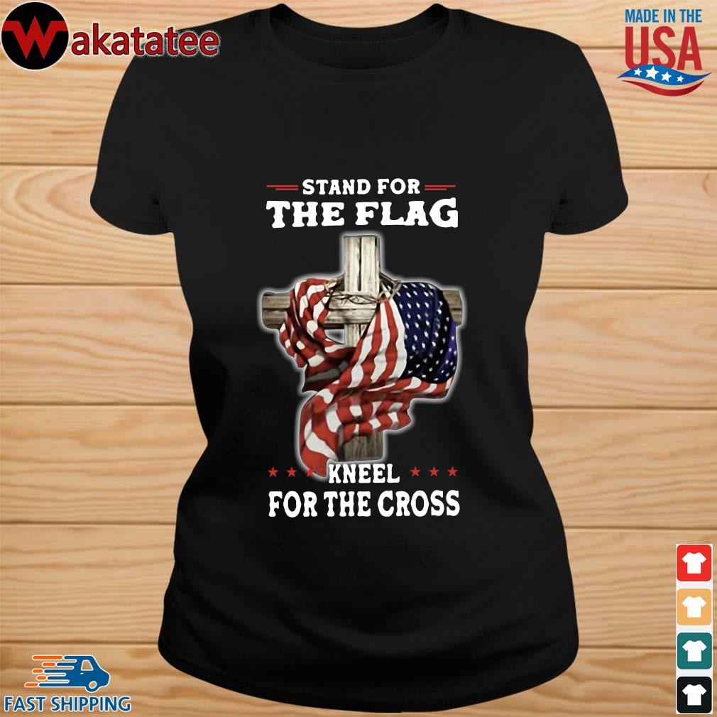 Stand For The Flag Kneel For The Cross Shirt ladies den
