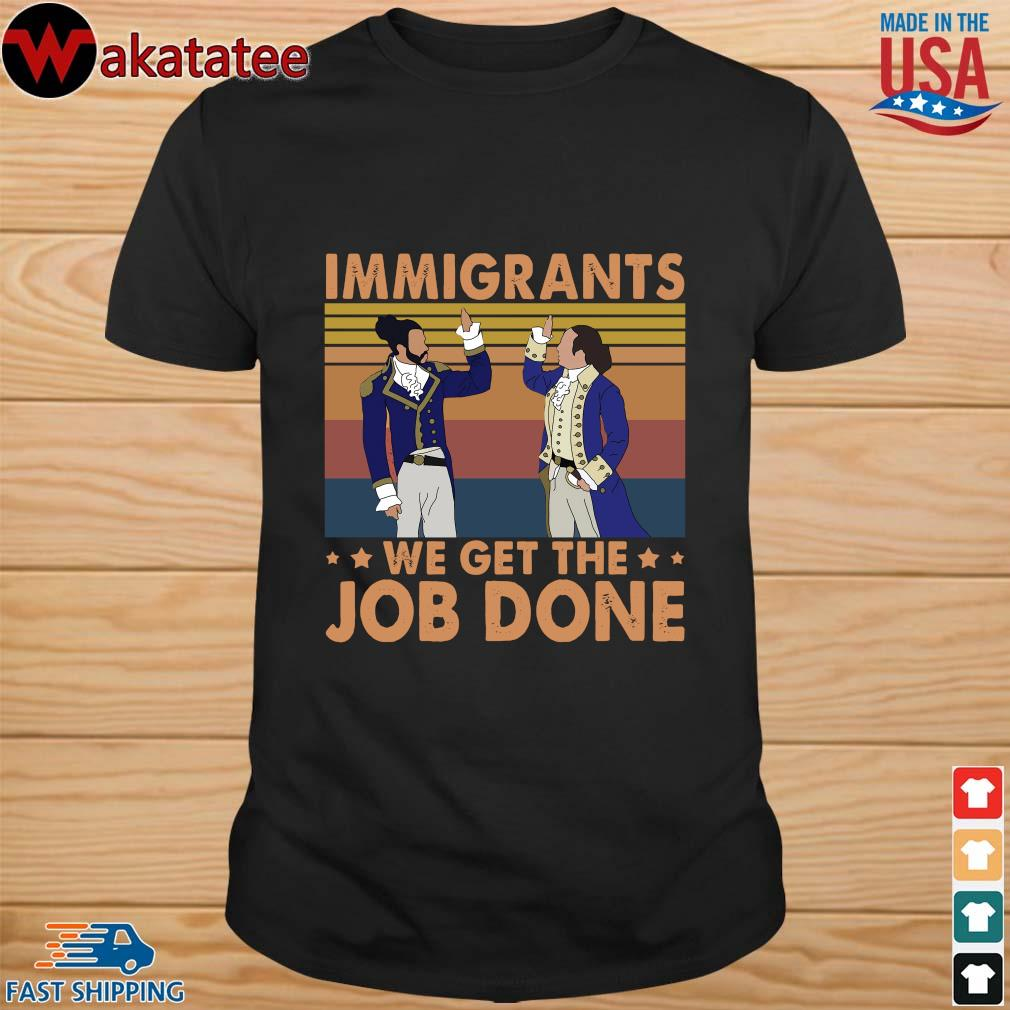 Hamilton immigrants we get the job done vintage shirt