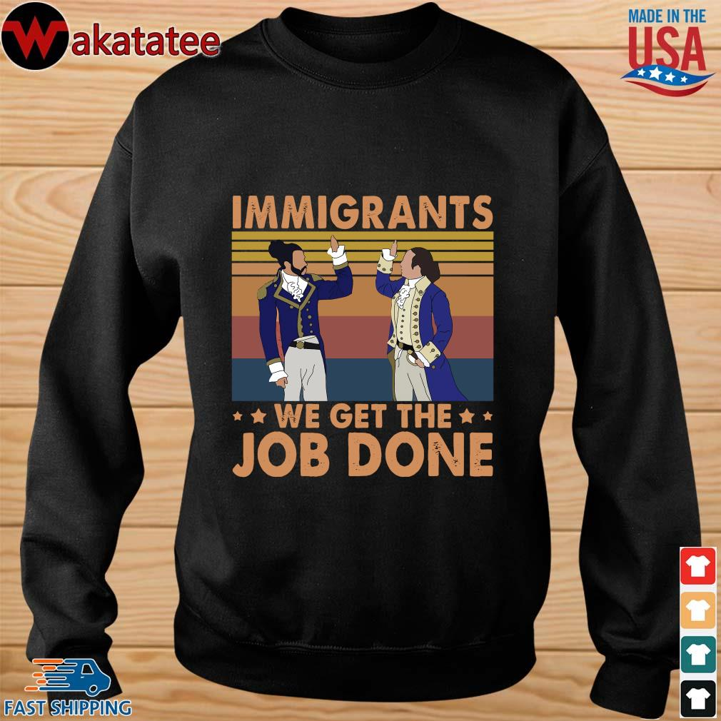 Hamilton immigrants we get the job done vintage s sweater den