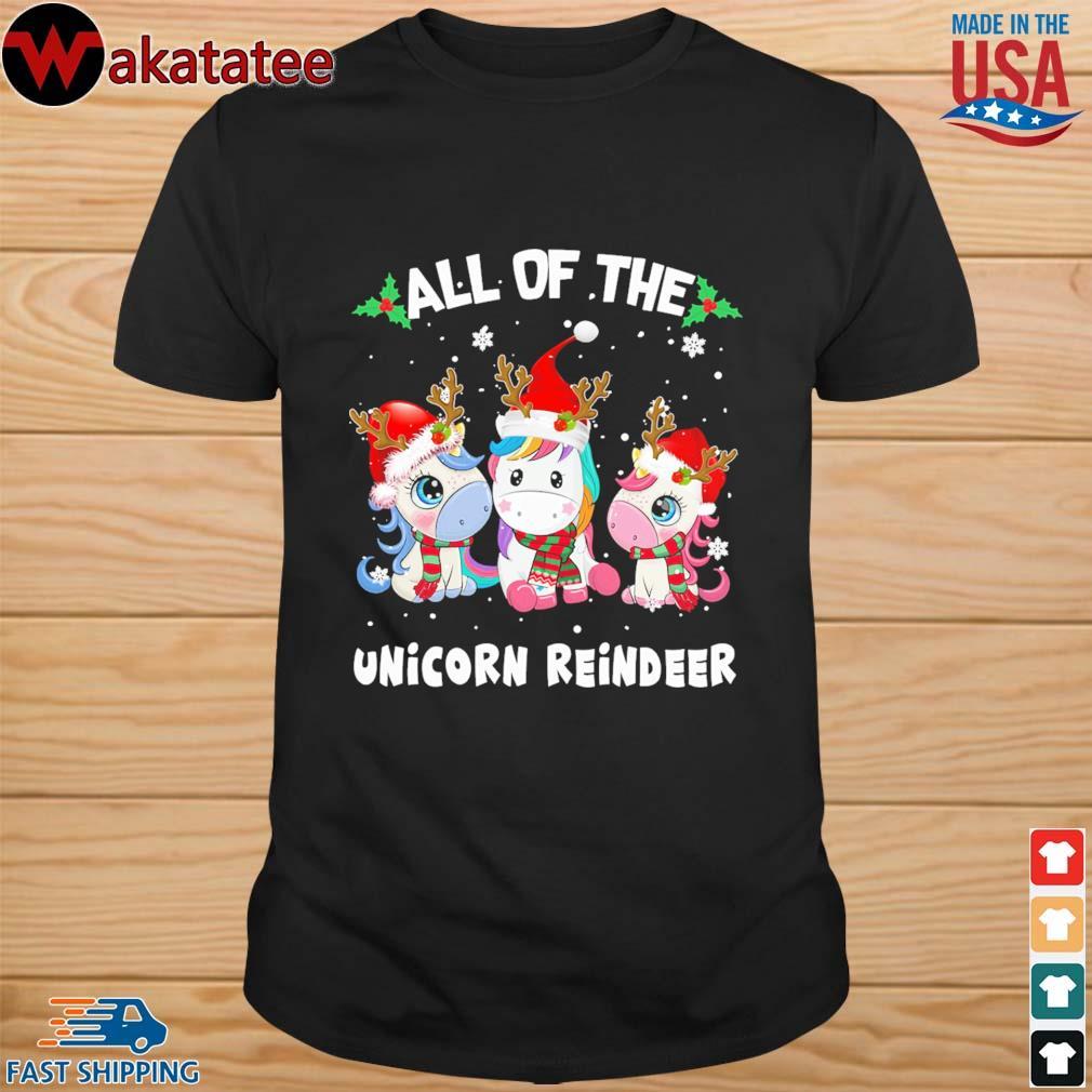 All of the Unicorn reindeer happy Christmas shirt