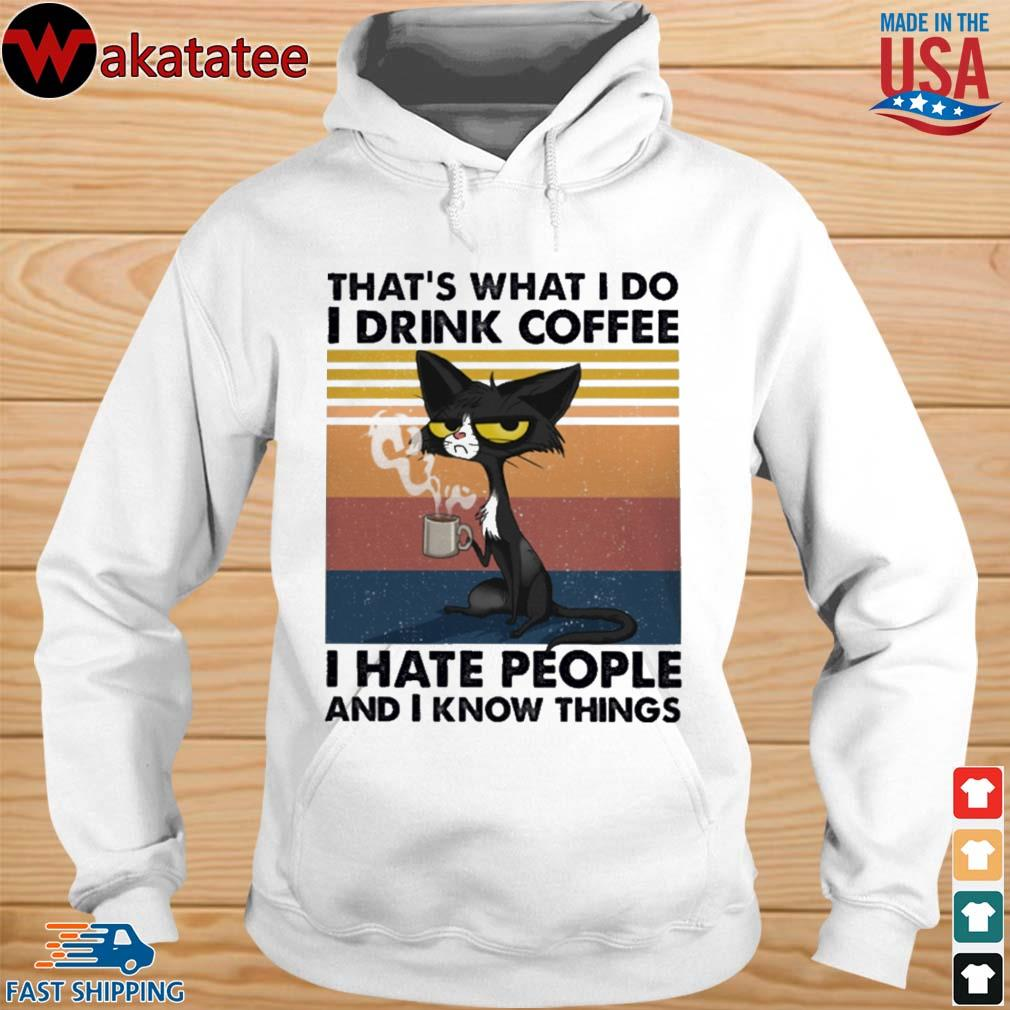 Black cat that's what I do I drink coffee I hate people and I know things vintage s hoodie trang