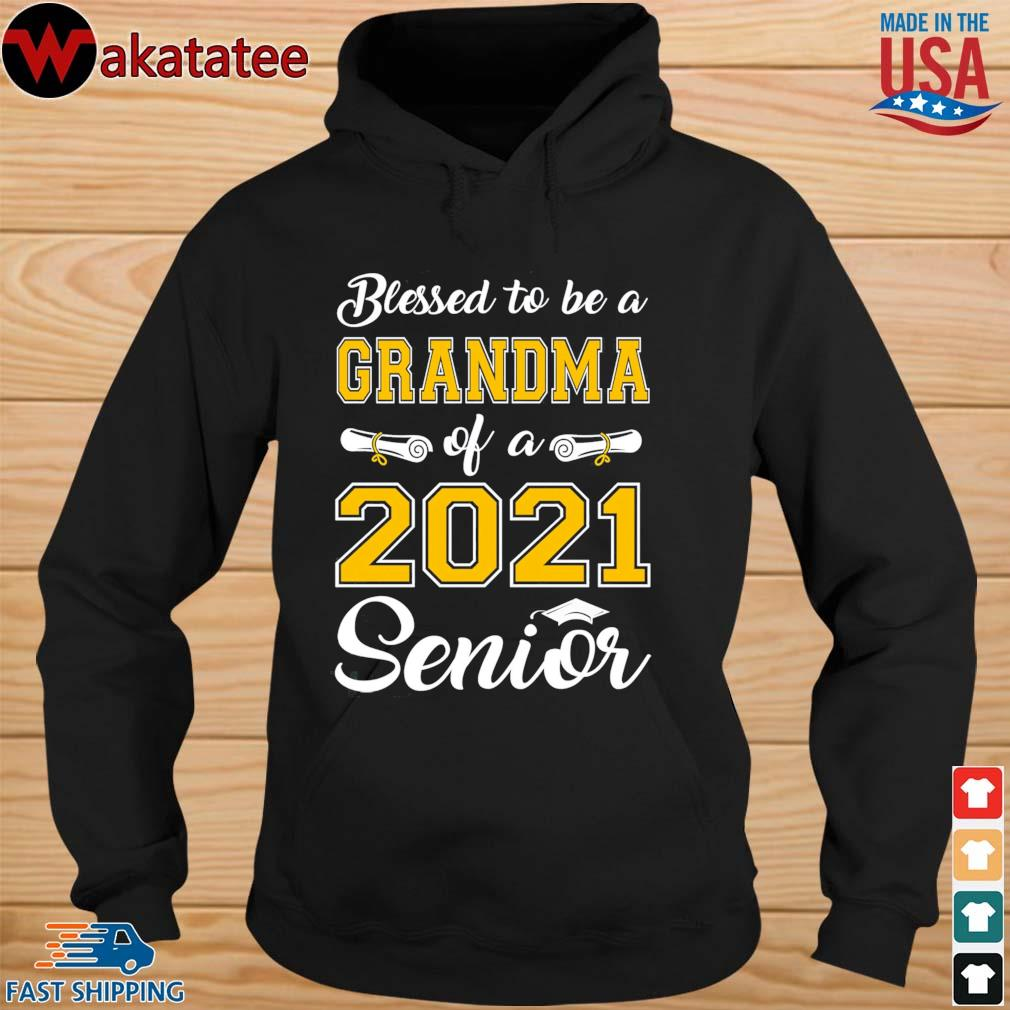 Blessed to be a grandma of a 2021 senior s hoodie den