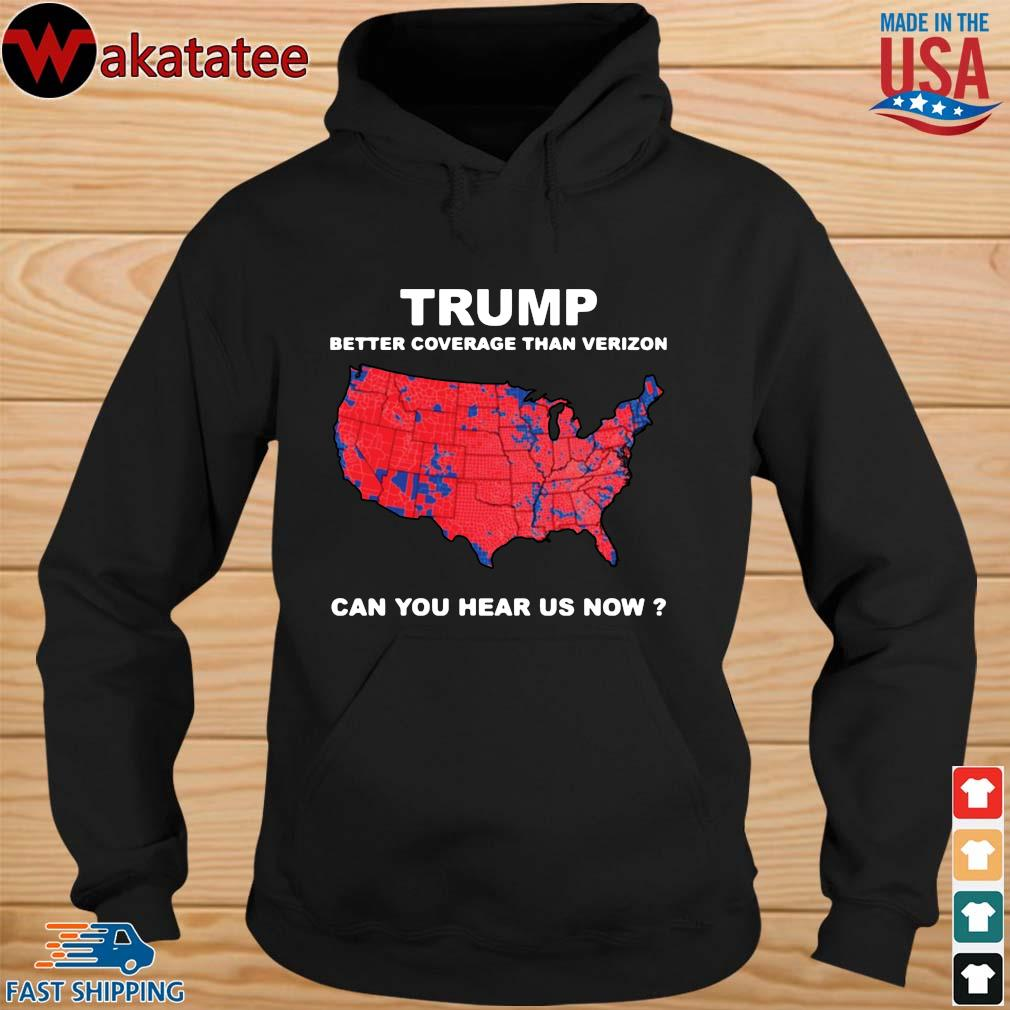 Donald Trump better coverage than Verizon can you hear us now s hoodie den